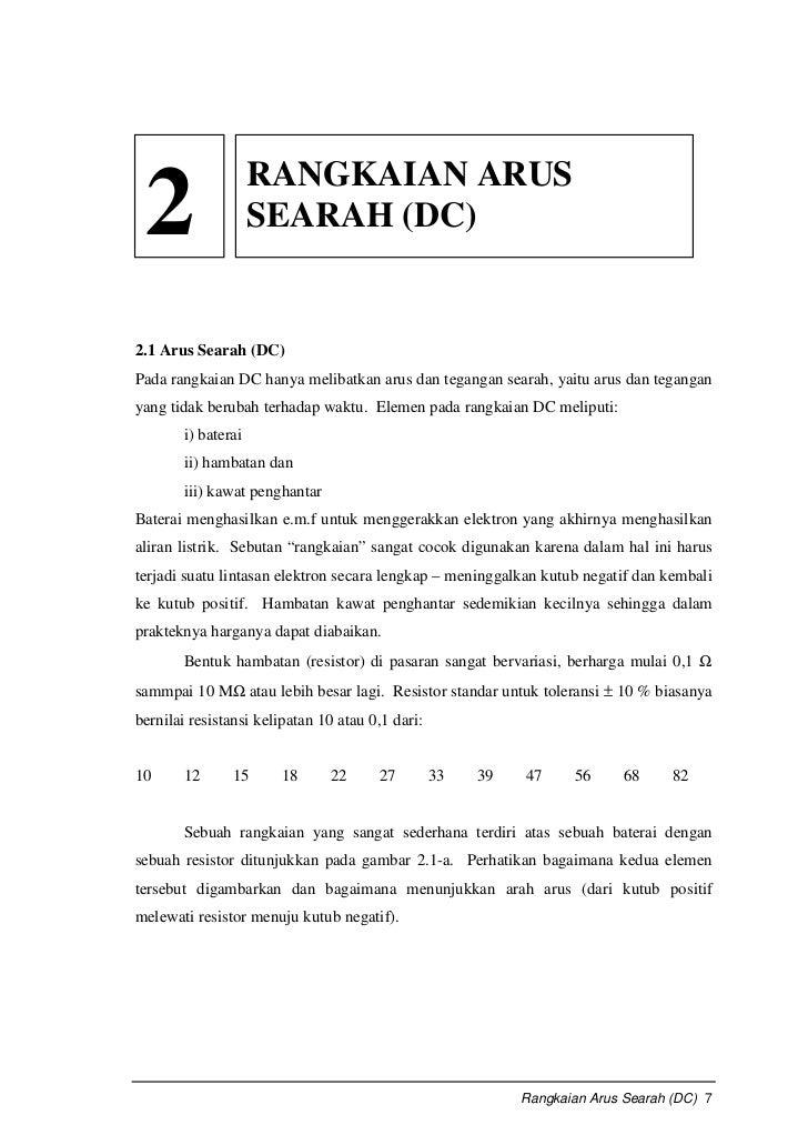 RANGKAIAN ARUS 2                  SEARAH (DC)2.1 Arus Searah (DC)Pada rangkaian DC hanya melibatkan arus dan tegangan sear...