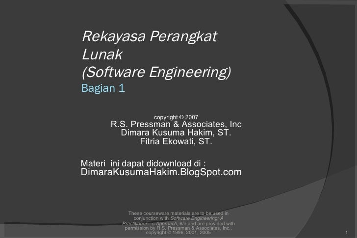 Rekayasa Perangkat Lunak (Software Engineering) Bagian 1 These courseware materials are to be used in conjunction with  So...