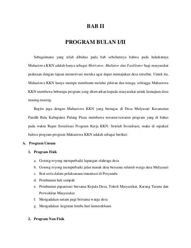 BAB II PROGRAM BULAN I/II Sebagaimana yang telah dibahas pada bab sebelumnya bahwa pada hakekatnya Mahasiswa KKN adalah ha...
