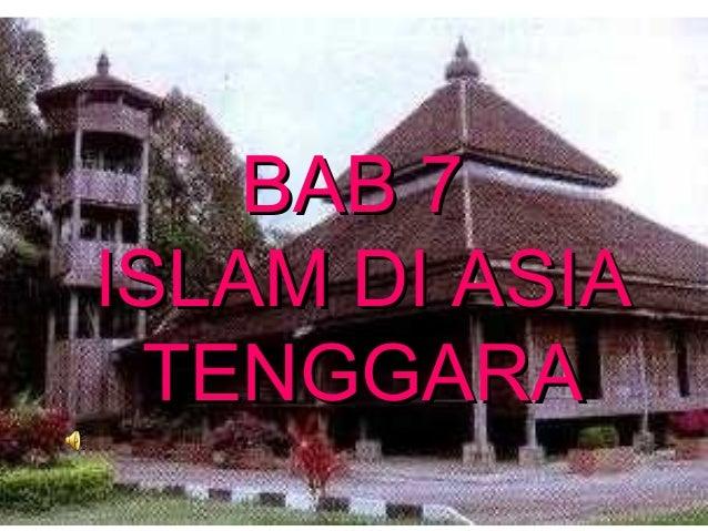 BAB 7BAB 7ISLAM DI ASIAISLAM DI ASIATENGGARATENGGARA