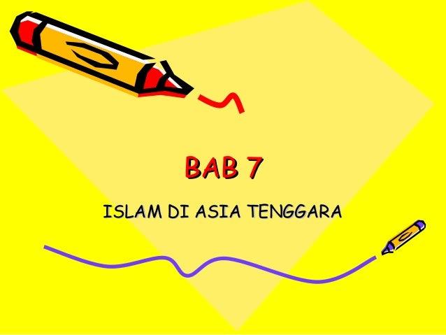BAB 7ISLAM DI ASIA TENGGARA