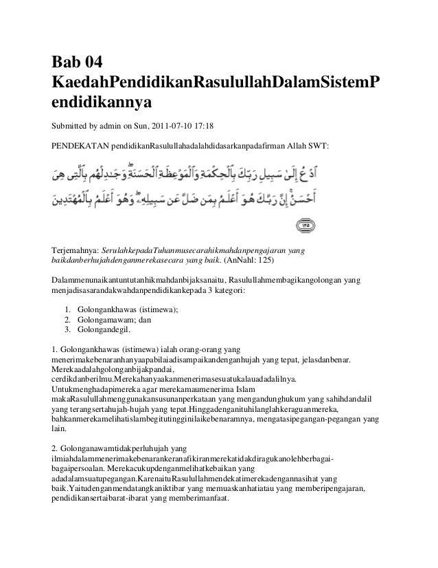 Bab 04 KaedahPendidikanRasulullahDalamSistemP endidikannya Submitted by admin on Sun, 2011-07-10 17:18 PENDEKATAN pendidik...