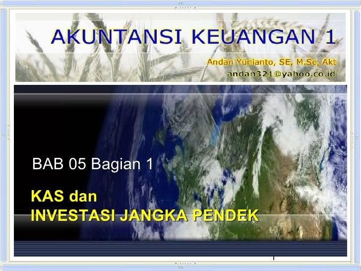 KAS dan  INVESTASI JANGKA PENDEK BAB 05 Bagian 1