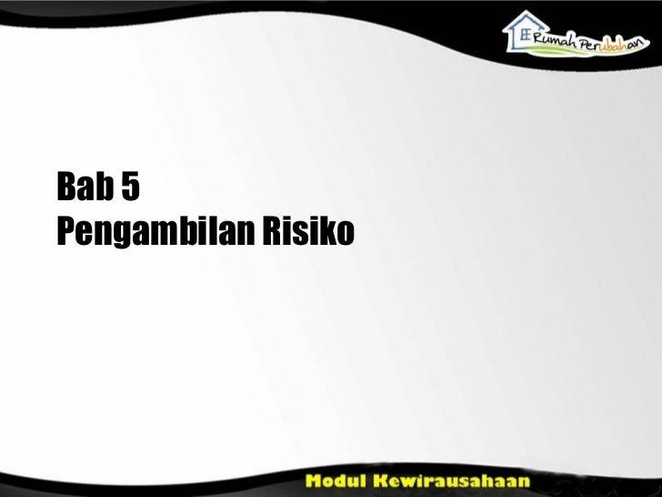 Bab 5 Pengambilan Risiko