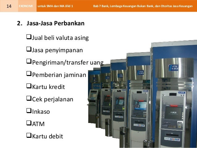 Bab 07 bank, lembaga keuangan bukan bank, dan otoritas jasa
