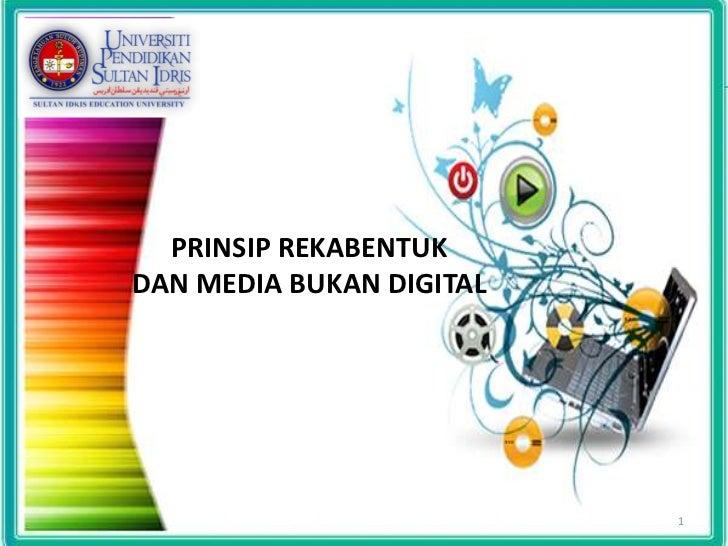 PRINSIP REKABENTUKDAN MEDIA BUKAN DIGITAL                          1