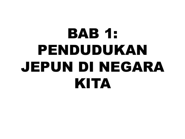 BAB 1:  PENDUDUKANJEPUN DI NEGARA      KITA