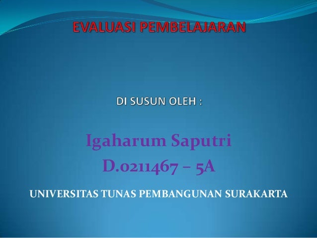 Igaharum Saputri D.0211467 – 5A UNIVERSITAS TUNAS PEMBANGUNAN SURAKARTA