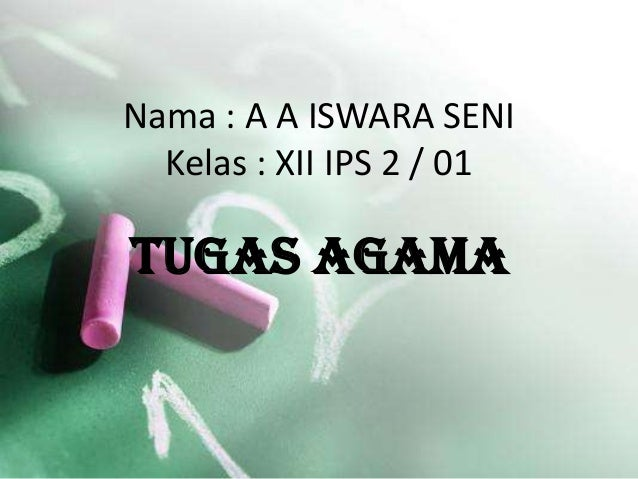 Nama : A A ISWARA SENI Kelas : XII IPS 2 / 01 Tugas Agama