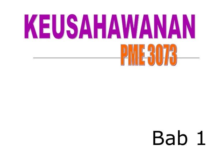 Bab 1 KEUSAHAWANAN PME 3073
