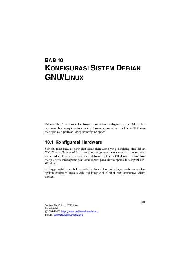 BAB 10  KONFIGURASI SISTEM DEBIAN GNU/LINUX  Debian GNU/Linux memiliki banyak cara untuk konfigurasi sistem. Mulai dari co...