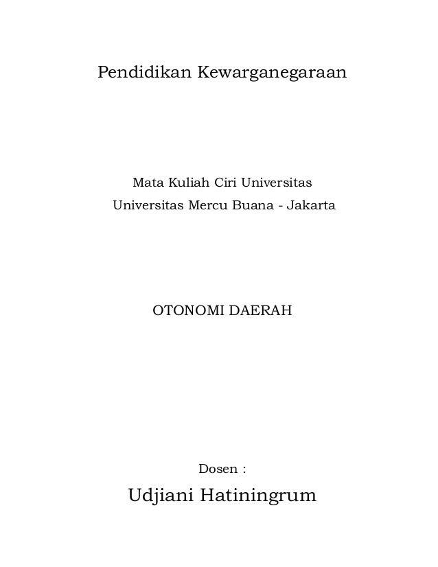 Pendidikan Kewarganegaraan   Mata Kuliah Ciri Universitas Universitas Mercu Buana - Jakarta      OTONOMI DAERAH           ...
