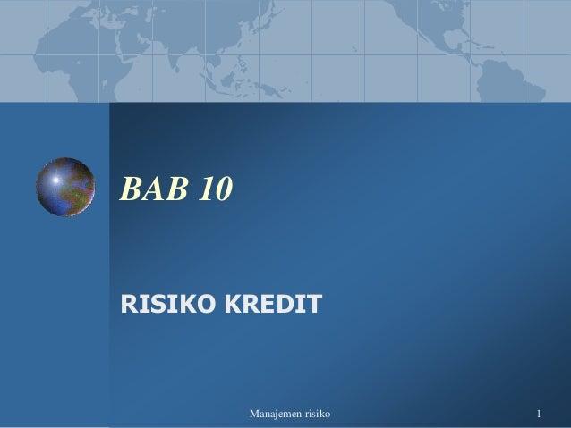 Manajemen Risiko 10 Risiko kredit