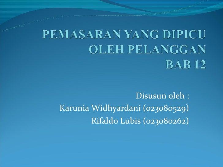 Disusun oleh :Karunia Widhyardani (023080529)        Rifaldo Lubis (023080262)
