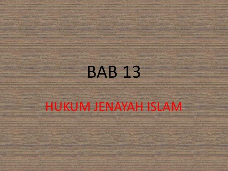 BAB 13<br />HUKUM JENAYAH ISLAM<br />