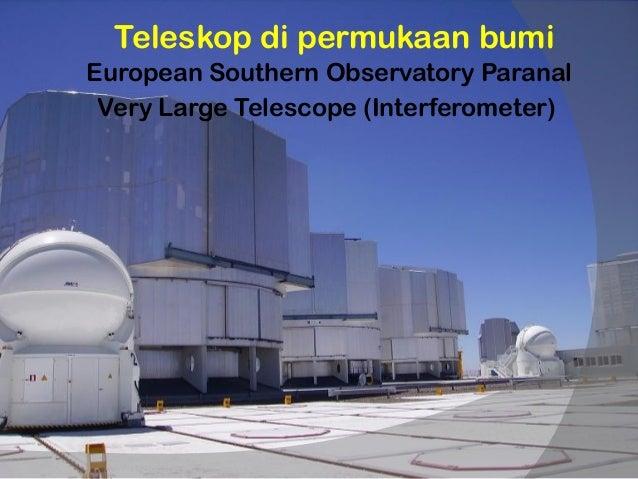 Space telescopesHubble Space Telescope                          Herschel (ESA)                         one of the biggest