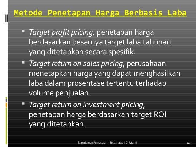 strategi penetapan harga Strategi penetapan harga geografik dengan penjual menanggung semua atau sebagian ongkos kirim sebenarnya agar memperoleh bisnis yang diinginkan.