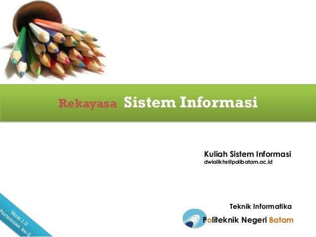 Kuliah Sistem Informasidwialikhs@polibatam.ac.idPoliteknik Negeri BatamTeknik InformatikaRekayasa Sistem Informasi
