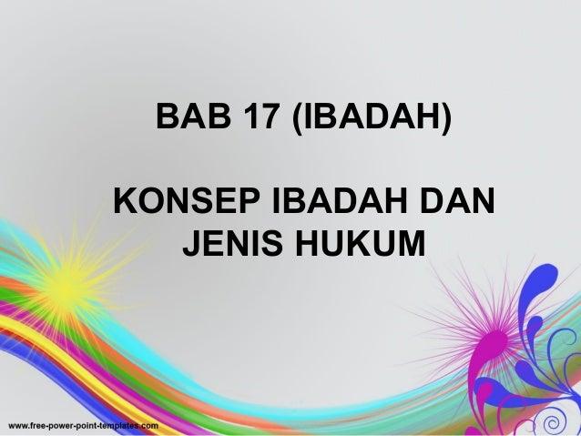 BAB 17 (IBADAH) KONSEP IBADAH DAN JENIS HUKUM