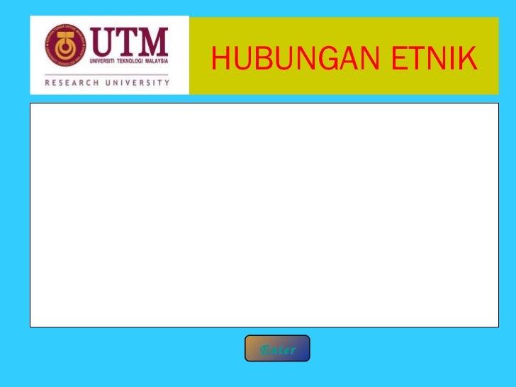 HUBUNGAN ETNIK  Enter