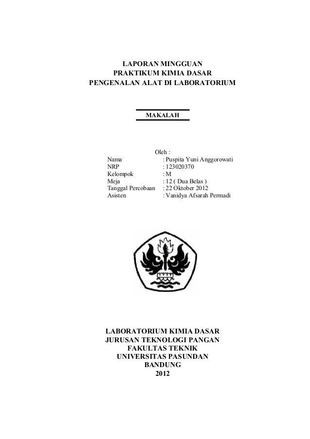 LAPORAN MINGGUAN     PRAKTIKUM KIMIA DASARPENGENALAN ALAT DI LABORATORIUM                 MAKALAH                    Oleh ...