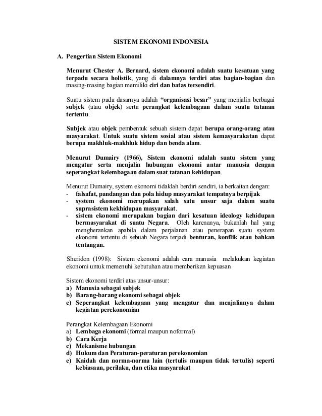 SISTEM EKONOMI INDONESIA A. Pengertian Sistem Ekonomi Menurut Chester A. Bernard, sistem ekonomi adalah suatu kesatuan yan...