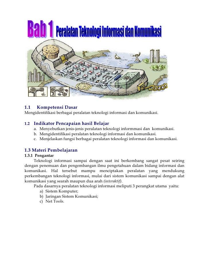 1.1    Kompetensi DasarMengidentifikasi berbagai peralatan teknologi informasi dan komunikasi.1.2   Indikator Pencapaian h...