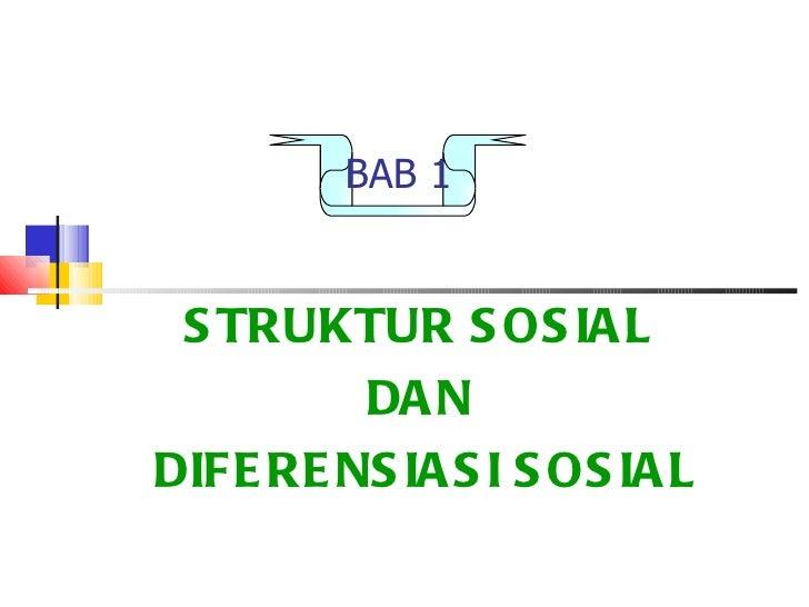 BAB 1 S TRUKTUR S OS IA L         DA NDIFE RE NS IA S I S OS IA L