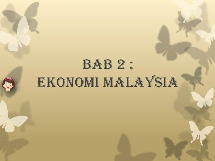 BAB 2 : EKONOMI MALAYSIA<br />