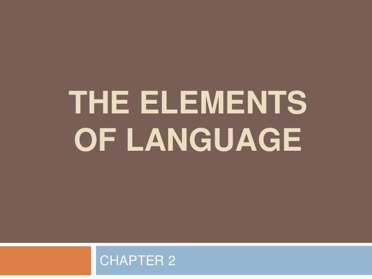 THE ELEMENTSOF LANGUAGE CHAPTER 2