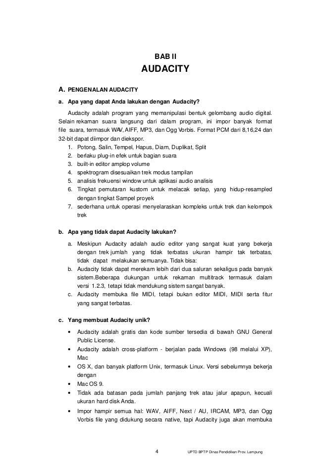 4 UPTD BPTP Dinas Pendidikan Prov. Lampung BAB II AUDACITY A. PENGENALAN AUDACITY a. Apa yang dapat Anda lakukan dengan Au...