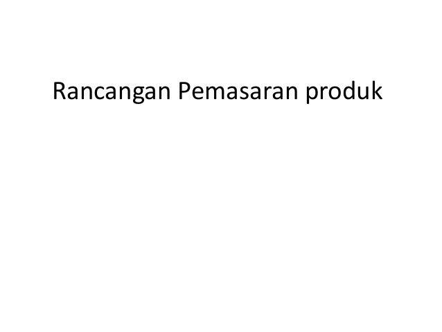 Rancangan Pemasaran produk