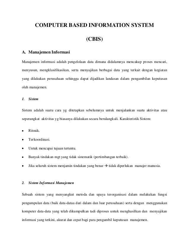 COMPUTER BASED INFORMATION SYSTEM(CBIS)A. Manajemen InformasiManajemen informasi adalah pengelolaan data dimana didalamnya...