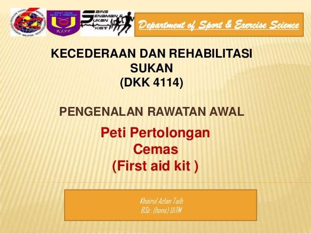 Department of Sport & Exercise ScienceKECEDERAAN DAN REHABILITASI          SUKAN        (DKK 4114) PENGENALAN RAWATAN AWAL...