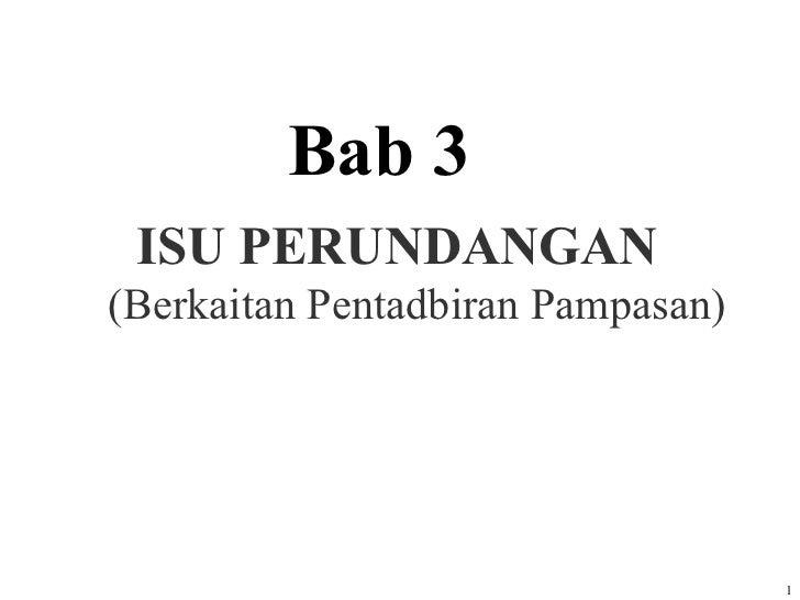 Bab 3 ISU PERUNDANGAN(Berkaitan Pentadbiran Pampasan)                                   1