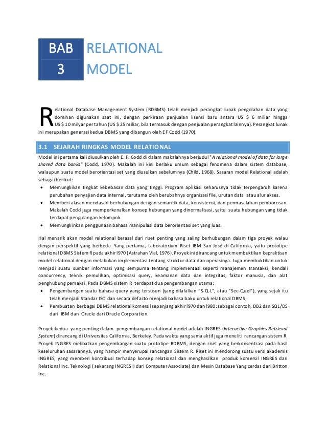 BAB RELATIONAL 3 MODEL  R  elational Database Management System (RDBMS) telah menjadi perangkat lunak pengolahan data yang...