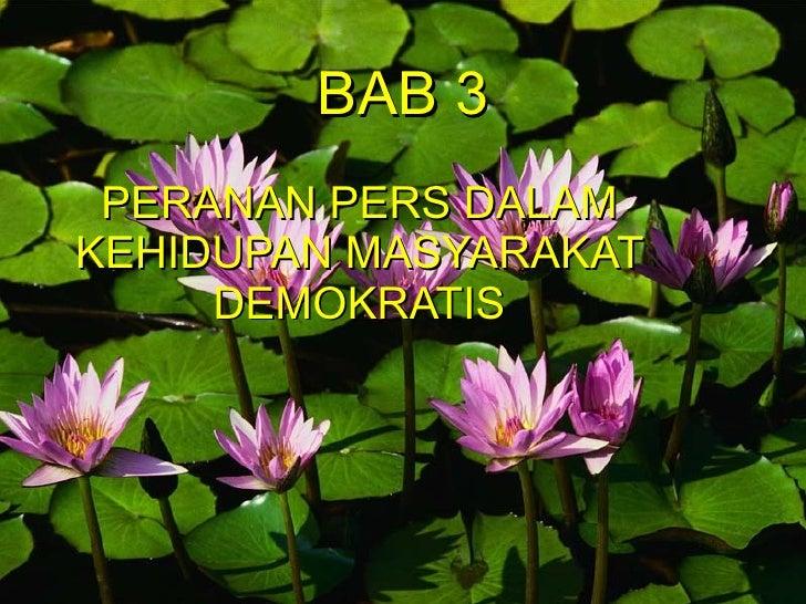 BAB 3 PERANAN PERS DALAM KEHIDUPAN MASYARAKAT DEMOKRATIS