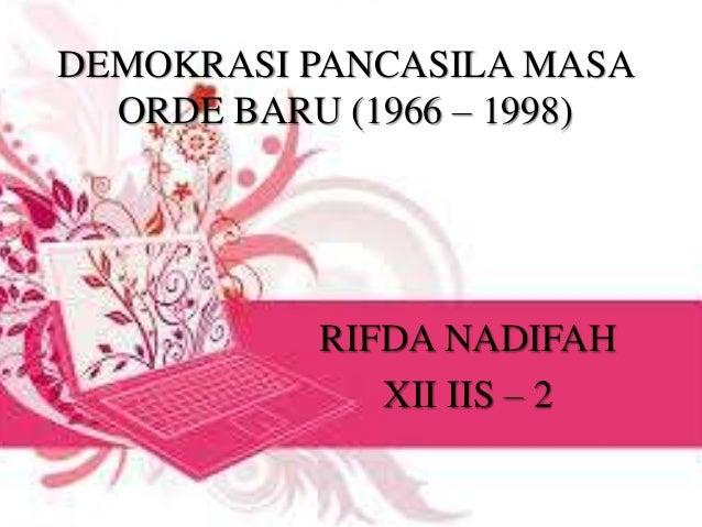 DEMOKRASI PANCASILA MASA ORDE BARU (1966 – 1998) RIFDA NADIFAH XII IIS – 2