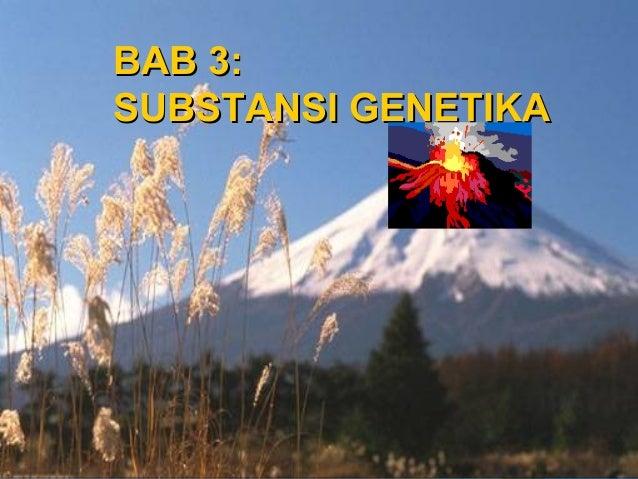 BAB 3:SUBSTANSI GENETIKA