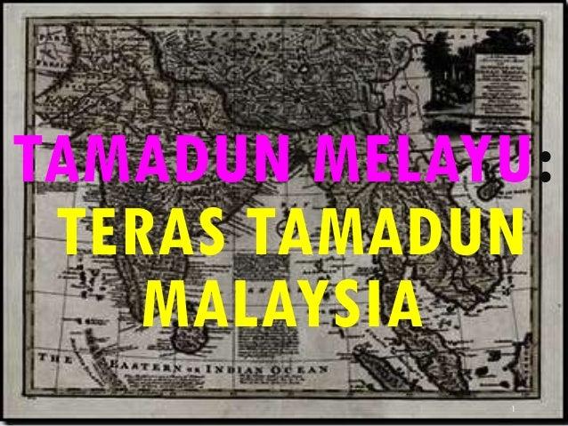 TAMADUN MELAYU: TERAS TAMADUN MALAYSIA 1