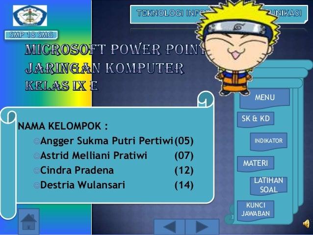 MENU  NAMA KELOMPOK : Angger Sukma Putri Pertiwi(05) Astrid Melliani Pratiwi (07) Cindra Pradena (12) Destria Wulansar...