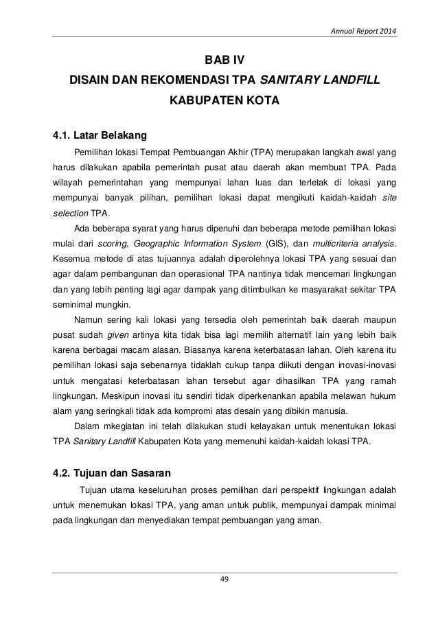 Annual Report 2014 49 BAB IV DISAIN DAN REKOMENDASI TPA SANITARY LANDFILL KABUPATEN KOTA 4.1. Latar Belakang Pemilihan lok...