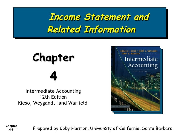 Income Statement and Related Information Chapter  4 Intermediate Accounting 12th Edition Kieso, Weygandt, and Warfield   P...