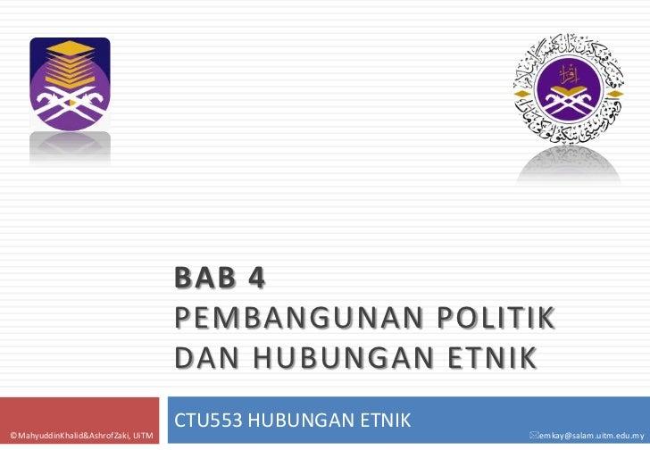 BAB 4                                    PEMBANGUNAN POLITIK                                    DAN HUBUNGAN ETNIK        ...