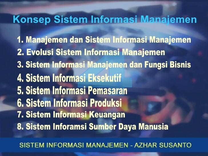 Konsep Sistem Informasi Manajemen 4 3. Sistem Informasi Manajemen dan Fungsi Bisnis 1. Manajemen dan Sistem Informasi Mana...
