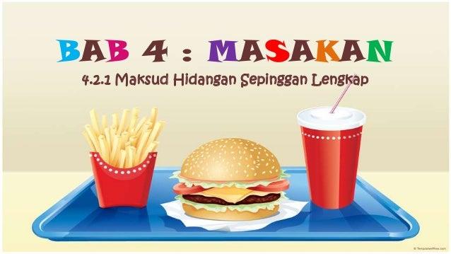 BAB 4 : MASAKAN 4.2.1 Maksud Hidangan Sepinggan Lengkap