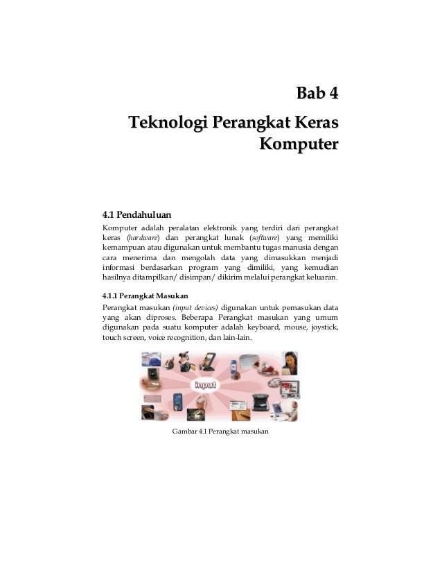 Bab 4 Teknologi Perangkat Keras Komputer  4.1 Pendahuluan Komputer adalah peralatan elektronik yang terdiri dari perangkat...