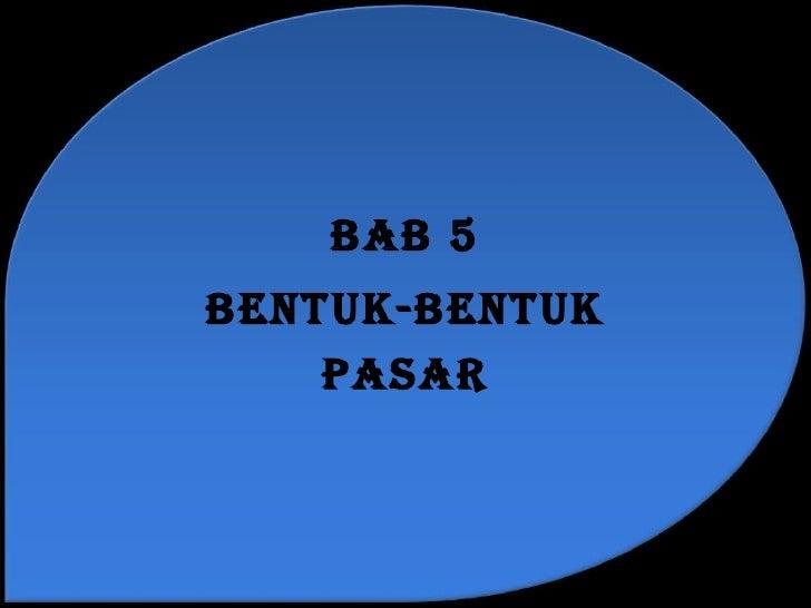 BAB 5BENTUK-BENTUK    PASAR
