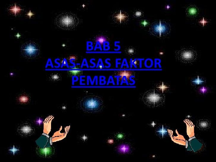 BAB 5ASAS-ASAS FAKTOR   PEMBATAS