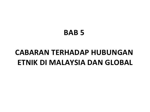 BAB 5CABARAN TERHADAP HUBUNGAN ETNIK DI MALAYSIA DAN GLOBAL